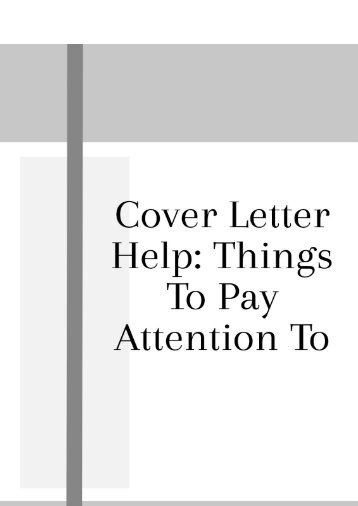 Cover Letter Help: Things to Pay Attention to