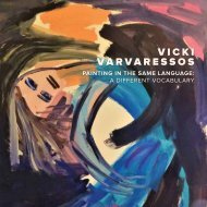 Vicki Varvaressos | Painting in the Same Language: a different vocabulary