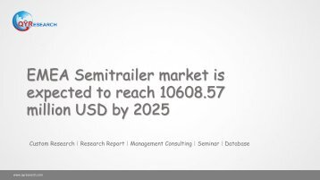 EMEA Semitrailer market is expected to reach 10608.57 million USD by 2025