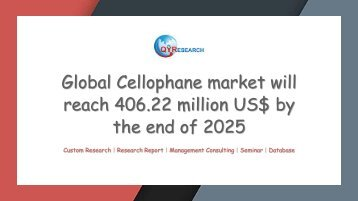 Global Cellophane market will reach 406.22 million US$ by the end of 2025