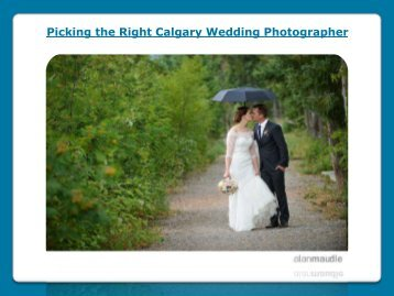 Picking the Right Calgary Wedding Photographer