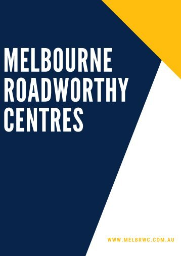 Getting a Roadworthy Certificate is Imperative in Melbourne