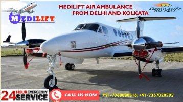 Top-Class and Safe Medilift Air Ambulance from Delhi and Kolkata