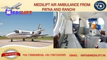 Get World-Class Shifting by Medilift Air Ambulance from Patna and Ranchi