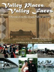 Valley Places, Valley Faces: A Portrait of the Rio Grande Valley of Texas