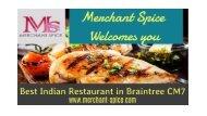 Merchant Spice | Best Indian Restaurant in Braintree Essex CM7