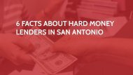 6 Facts About Hard Money Lenders in San Antonio