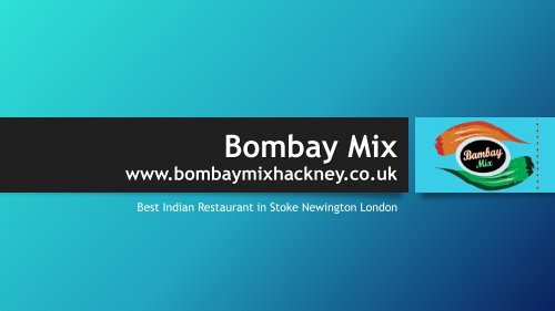 Bombay Mix | Indian Restaurant near Stoke Newington