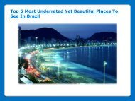 Top 5 Most Underrated Yet Beautiful Places To See In Brazil