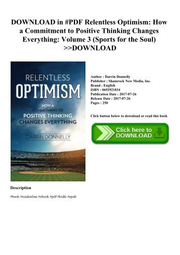 DOWNLOAD in #PDF Relentless Optimism How a Commitment to Positive Thinking Changes Everything Volume 3 (Sports for the Soul) DOWNLOAD