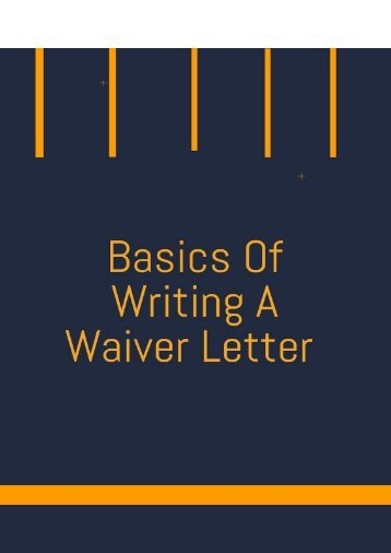 Basics Of Writing A Waiver Letter