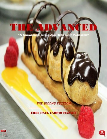 The Advance ''A Knowledge, Skills and Recipes of Patisserie'' By Chef Paul Carpio Manset