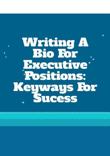 Writing a Bio for Executive Positions: Keyways for Sucess