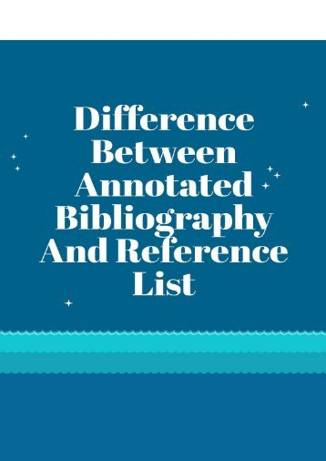Difference between Annotated Bibliography and Reference List