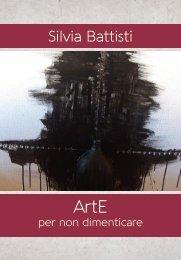 Silvia Battisti: Arte per non dimenticare