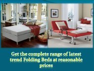 Get the complete range of latest trend Folding Beds at reasonable prices