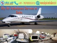 Receive Sky Air Ambulance Service with Full Medical Feature in Delhi