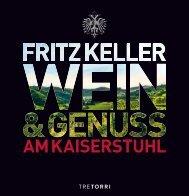 Fritz Keller - Wein & Genuss am Kaiserstuhl