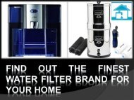 Find out the finest water filter brand for your home