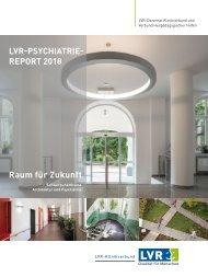 LVR-Psychiatrie-Report 2018 - Raum für Zukunft