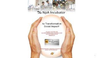 The NpA Incubator - Introduction (full slides)