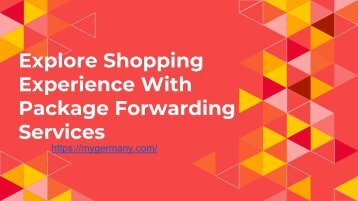 Explore Shopping Experience With Package Forwarding Services