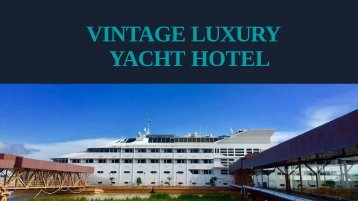 Choose your Wedding Venue at Vintage Luxury Yacht Hotel