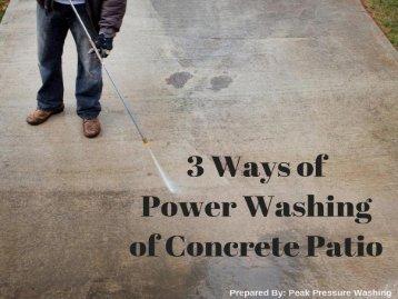3 Ways of Power Washing of Concrete Patio by Peak Pressure Washing