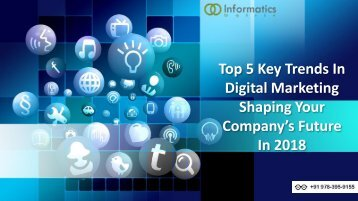 Top 5 Key Trends In Digital Marketing Shaping Your Company's Future In 2018-converted
