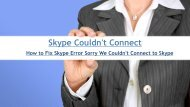 How to Fix Skype Error Sorry We Couldn't Connect to Skype?