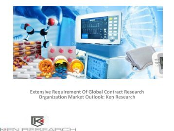 Global CRO Market Research Report, Forecast, Analysis, Size, Growth Rates, Segmentation, Share : Ken Research