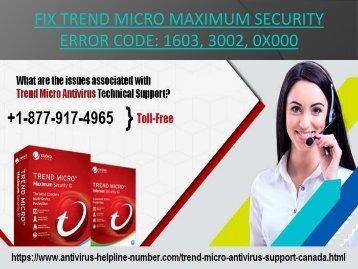 Dial +1-877-917-4965 | Fix Trend Micro Maximum Security Error Code 1603, 3002, 0x000