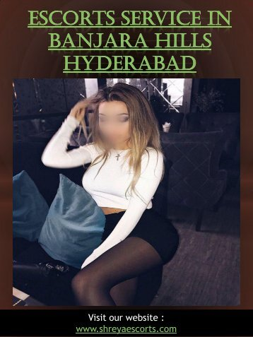 Escorts service in banjara hills hyderabad | 9866962510 |shreyaescorts.com