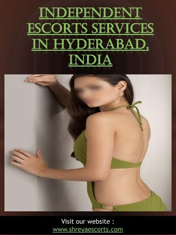 Independent escorts services in hyderabad | 9866962510 |shreyaescorts.com