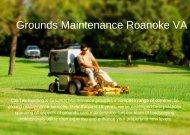 Grounds Maintenance Roanoke VA