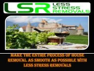 Make the entire process of house removal as smooth as possible with Less Stress Removals