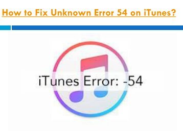 How to Fix Unknown Error 54 on iTunes