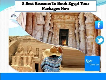 8 Best Reasons To Book Egypt Tour Packages Now