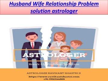 Husband Wife Relationship Problem solution astrologer