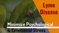 Minimize Psychological & Emotional Stress While Suffering From Lyme Disease