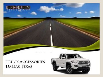 Best Dealer Truck Accessories available in Dallas Texas area