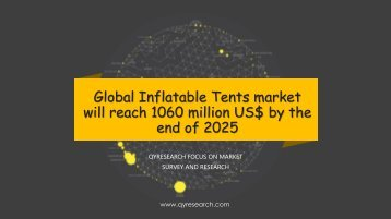 Global Inflatable Tents market will reach 1060 million US$ by the end of 2025