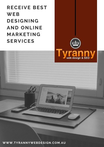 Receive Best Web Designing and Online Marketing Services from Tyranny