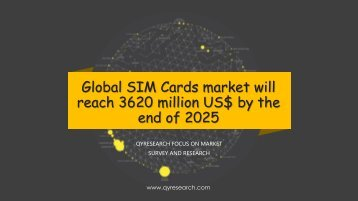 Global SIM Cards market will reach 3620 million US$ by the end of 2025