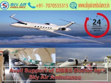 Too Comfortable Transfer by Sky Air Ambulance in Port Blair