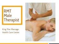 Choose RMT Male Therapist from Kingthaimassage.com