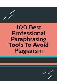 100 Best Professional Paraphrasing Tools to Avoid Plagiarism
