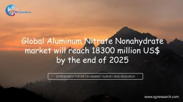 Global Aluminum Nitrate Nonahydrate market will reach 18300 million US$ by the end of 2025