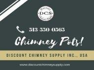 Chimney Pots at reasonable price   Discount Chimney Supply Inc., USA