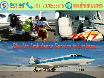 Get a Low-Cost Air Ambulance in Lucknow by Sky Air Ambulance